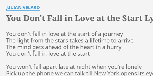 You Dont Fall In Love At The Start Lyrics By Julian Velard You