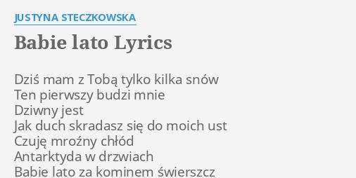 Babie Lato Lyrics By Justyna Steczkowska Dziś Mam Z Tobą