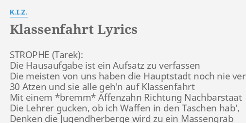 Klassenfahrt Lyrics By Kiz Strophe Die Hausaufgabe