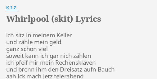 Whirlpool Skit Lyrics By Kiz Ich Sitz In Meinem