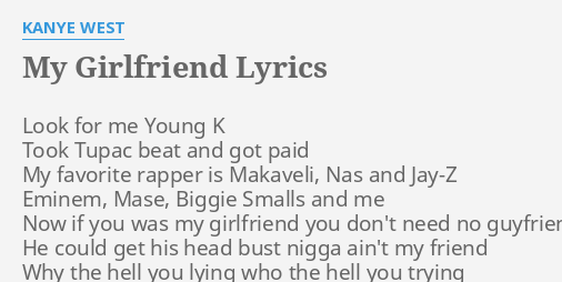 My Girlfriend Lyrics By Kanye West Look For Me Young