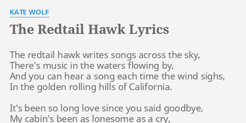 The Redtail Hawk Lyrics By Kate Wolf The Redtail Hawk Writes