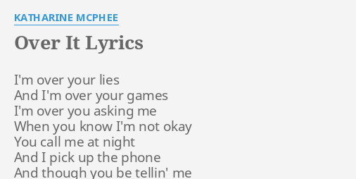Over It Lyrics By Katharine Mcphee I M Over Your Lies