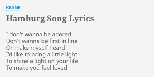 Hamburg Song Lyrics By Keane I Don T Wanna Be