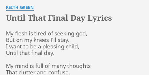 Missing lyrics by Keith Green?
