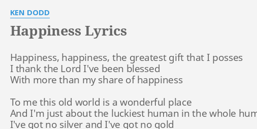 Happiness Lyrics By Ken Dodd Happiness Happiness The Greatest