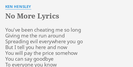 No More Lyrics By Ken Hensley You Ve Been Cheating Me