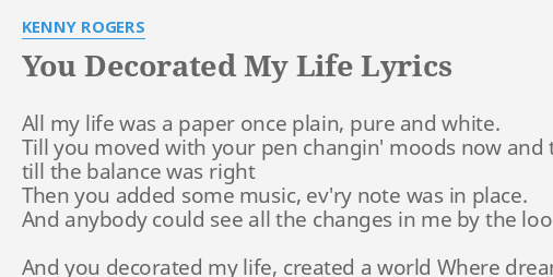 You Decorated My Life Lyrics By Kenny Rogers All My Life