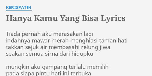 Hanya Kamu Yang Bisa Lyrics By Kerispatih Tiada Pernah Aku