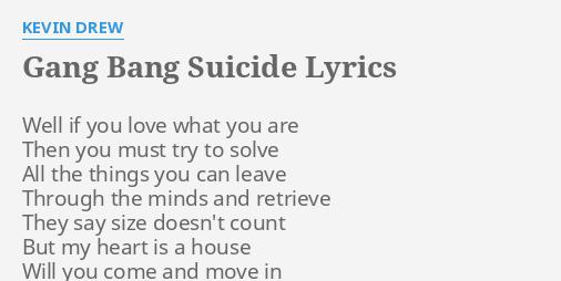 Kevin Drew Gang Bang Suicide