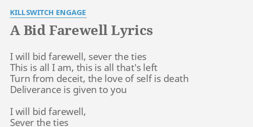 A Bid Farewell Lyrics By Killswitch Engage I Will Bid Farewell