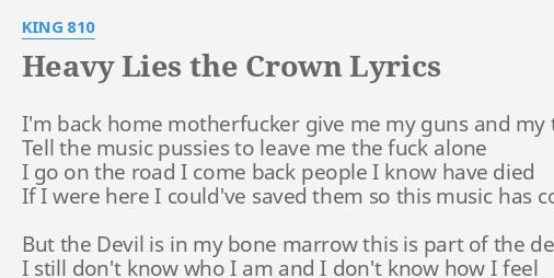 Heavy Lies The Crown Lyrics By King 810 Im Back Home M