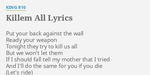 Killem All Lyrics By King 810 Put Your Back Against