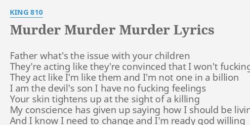 Murder Murder Murder Lyrics By King 810 Father Whats The Issue