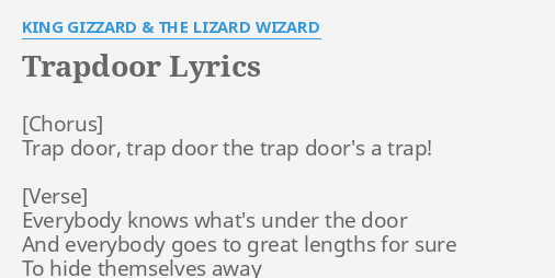 TRAPDOOR  LYRICS by KING GIZZARD u0026 THE LIZARD WIZARD Trap door trap door.  sc 1 st  FlashLyrics & TRAPDOOR
