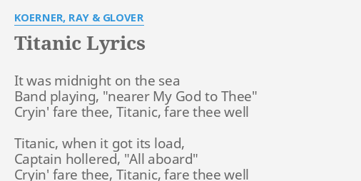Tanic Lyrics By Koerner Ray Glover It Was Midnight On