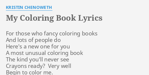 MY COLORING BOOK LYRICS By KRISTIN CHENOWETH For Those Who Fancy