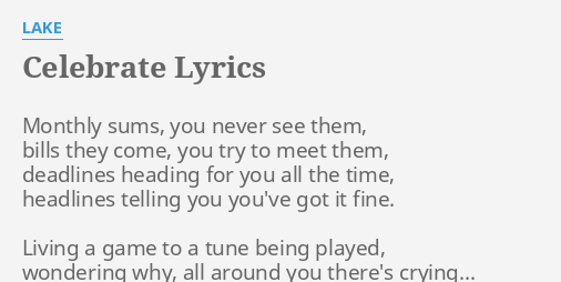 Celebrate Lyrics By Lake Monthly Sums You Never