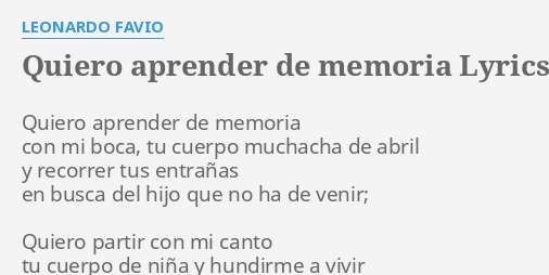 Quiero Aprender De Memoria Lyrics By Leonardo Favio Quiero Aprender De Memoria