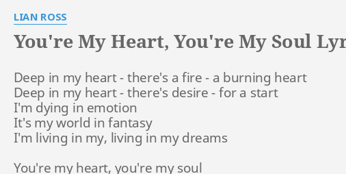 YOU'RE MY HEART, YOU'RE MY SOUL