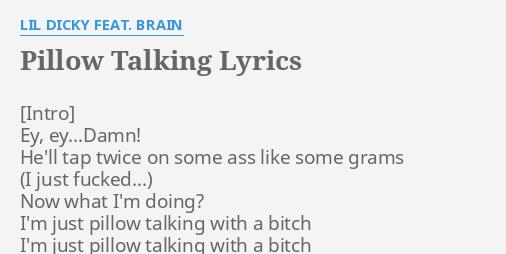 """PILLOW TALKING"""" LYRICS by LIL D***Y FEAT. BRAIN: Ey, ey...d***! He ..."""