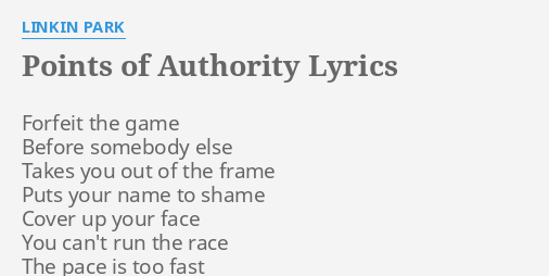 Points Of Authority Lyrics By Linkin Park Forfeit The Game Before