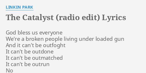 The Catalyst Radio Edit Lyrics By Linkin Park God Bless Us Everyone