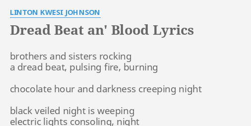 Dread Beat An Blood Lyrics By Linton Kwesi Johnson Brothers And Sisters Rocking