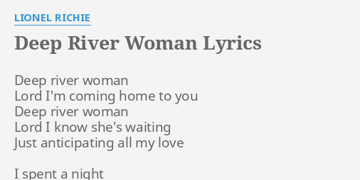 Deep woman river from Lionel Richie