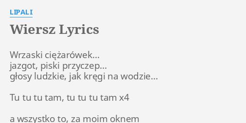 Wiersz Lyrics By Lipali Wrzaski Ciężarówek Jazgot Piski