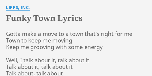 Funky Town Lyrics By Lipps Inc Gotta Make A Move