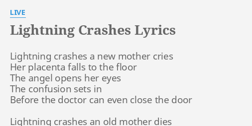 Lightning Crashes Lyrics By Live Lightning Crashes A New