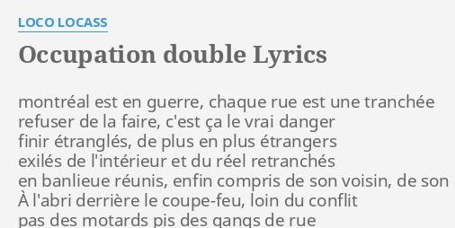 Occupation Double Lyrics By Loco Locass Montréal Est En Guerre