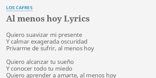 Al menos hoy lyrics by los cafres quiero suavizar mi for Cafres este jardin