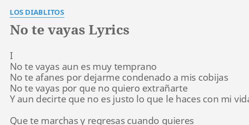 No Te Vayas Lyrics By Los Diablitos I No Te Vayas