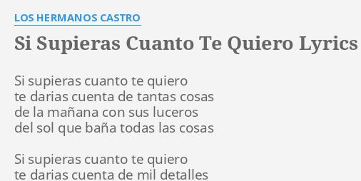 Si Supieras Cuanto Te Quiero Lyrics By Los Hermanos Castro Si Supieras Cuanto Te