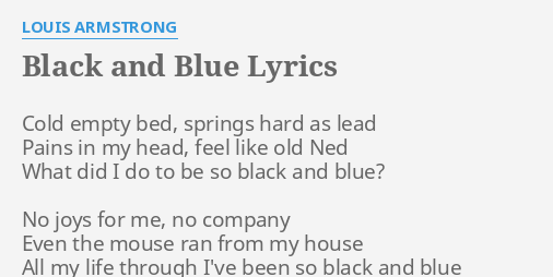 Black And Blue Lyrics By Louis Armstrong Cold Empty Bed Springs