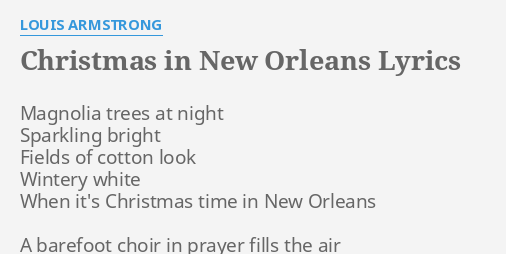 Christmas In New Orleans Lyrics By Louis Armstrong Magnolia Trees