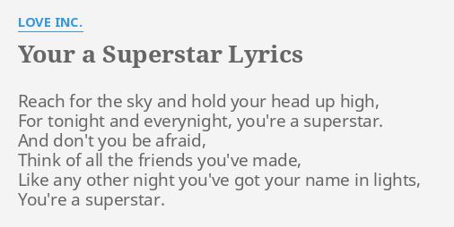 YOUR A SUPERSTAR\' LYRICS by LOVE INC.: Reach