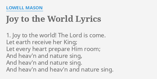 Joy To The World Lyrics.Joy To The World Lyrics By Lowell Mason 1 Joy To The