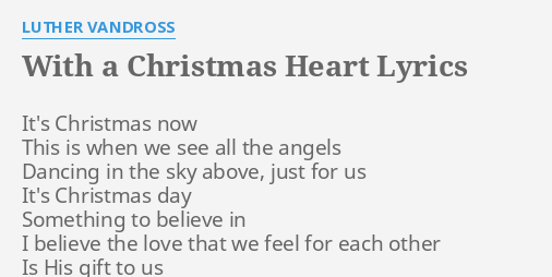 Luther Vandross With A Christmas Heart.With A Christmas Heart Lyrics By Luther Vandross It S