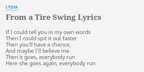 From A Tire Swing Lyrics By Lydia If I Could Tell