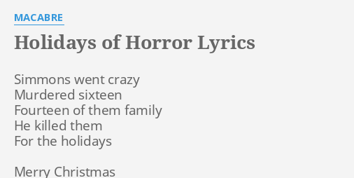 Merry Christmas From The Family Lyrics.Holidays Of Horror Lyrics By Macabre Simmons Went Crazy