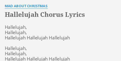 """HALLELUJAH CHORUS"" LYRICS by MAD ABOUT CHRISTMAS: Hallelujah, Hallelujah, Hallelujah Hallelujah."