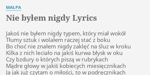 Małpa – Nie byłem nigdy Lyrics | Genius Lyrics