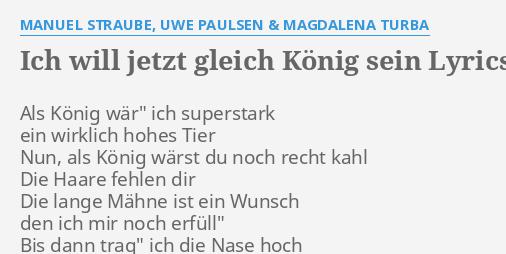 Ich Will Jetzt Gleich König Sein Lyrics By Manuel Straube Uwe