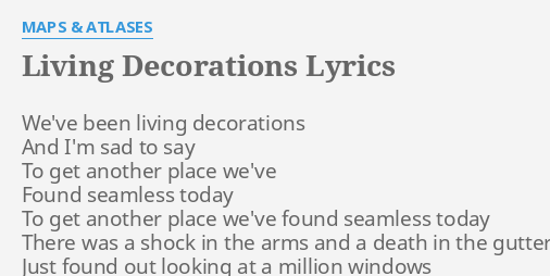 living decorations lyrics by maps atlases we ve been living