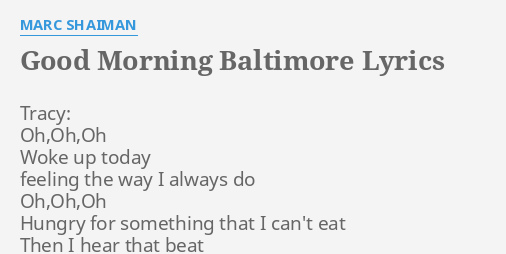 Good Morning Baltimore French : Quot good morning baltimore lyrics by marc shaiman tracy oh