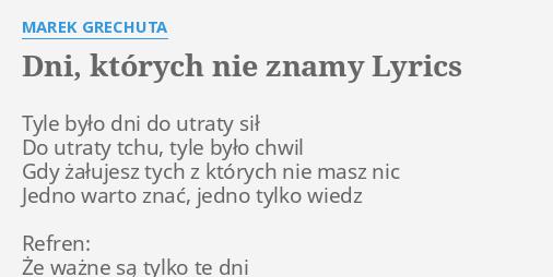Dni Ktorych Nie Znamy Lyrics By Marek Grechuta Tyle Bylo Dni Do