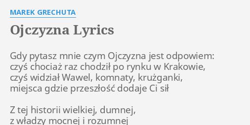 Ojczyzna Lyrics By Marek Grechuta Gdy Pytasz Mnie Czym